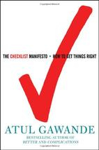The Checklist Manifesto * How To Get Things Right